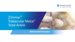 Zimmer® Trabecular Metal™ Total Ankle vLearning Education