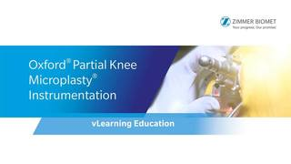 Oxford  Partial Knee Microplasty Instrumentation vLearning Education - Sales Rep Version